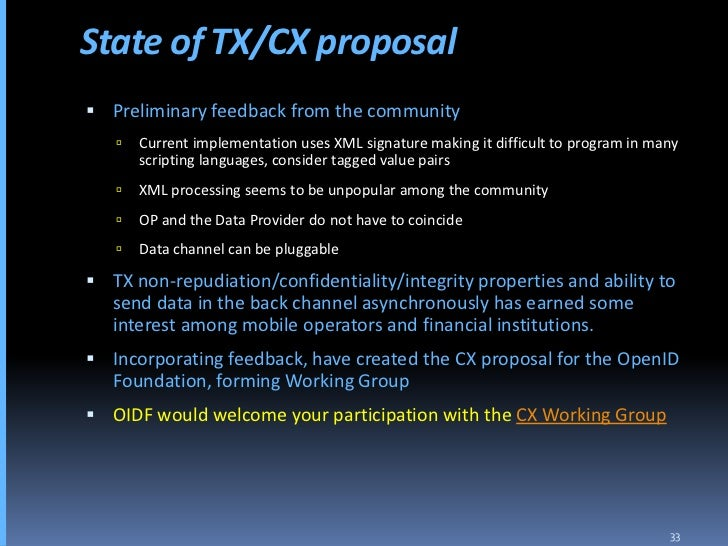 State of TX/CX proposal  Preliminary feedback from the community       Current implementation uses XML signature making ...