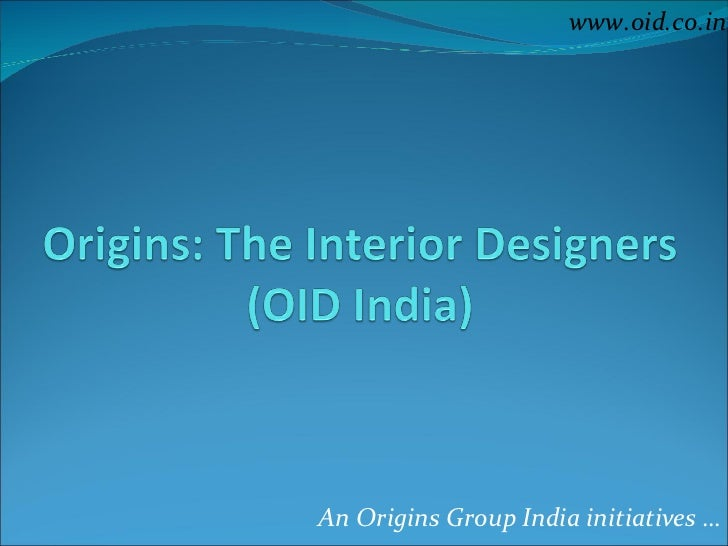 An Origins Group India initiatives … www.oid.co.in