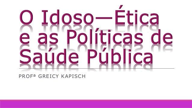 PROFª GREICY KAPISCH