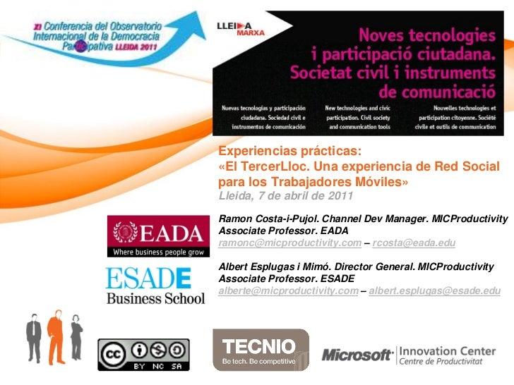 Experiencias prácticas:«El TercerLloc. Una experiencia de Red Socialpara los Trabajadores Móviles»Lleida, 7 de abril de 20...