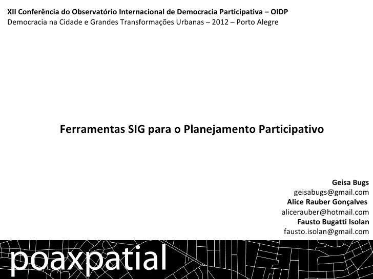 XII Conferência do Observatório Internacional de Democracia Participativa – OIDPDemocracia na Cidade e Grandes Transformaç...