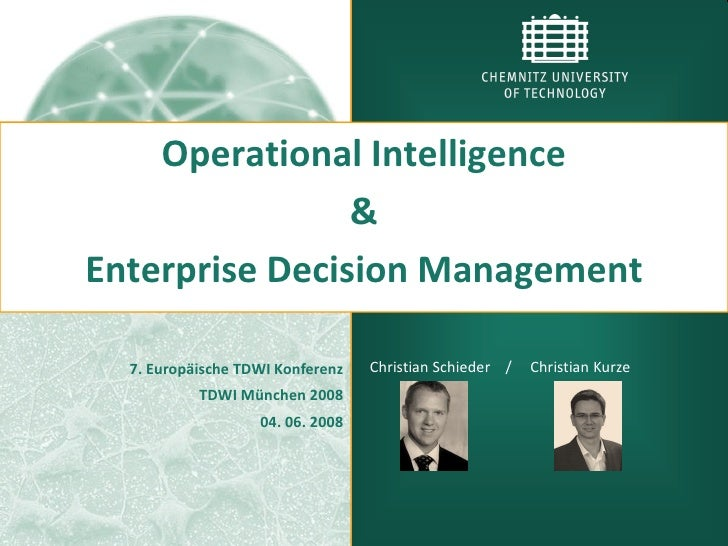 Operational Intelligence                 & Enterprise Decision Management    7. Europäische TDWI Konferenz   Christian Sch...