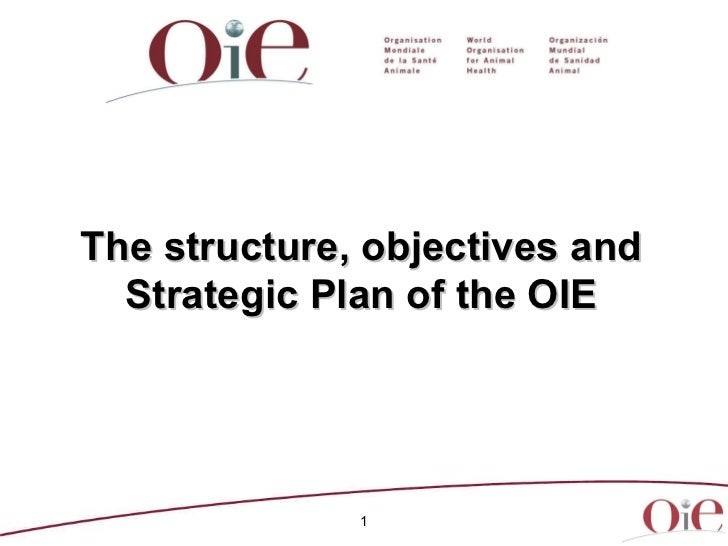 The structure, objectives and Strategic Plan of the OIE