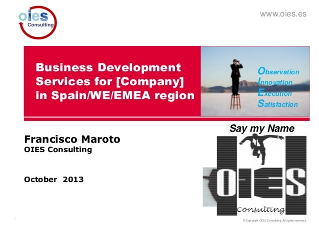 © Copyright OIES Consulting. All rights reserved.1 www.oies.es Business Development Services for [Company] in Spain/WE/EME...