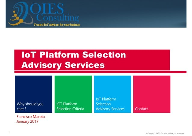 © Copyright OIES Consulting All rights reserved.1 ConsultingTrusted IoT advisors for your businessTrusted IoT advisors for...