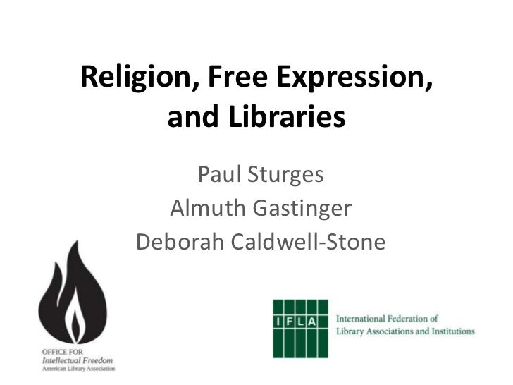 Religion, Free Expression,       and Libraries         Paul Sturges      Almuth Gastinger    Deborah Caldwell-Stone