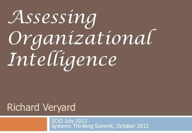 AssessingOrganizationalIntelligenceRichard Veryard         SCiO July 2012         Systems Thinking Summit, October 2012