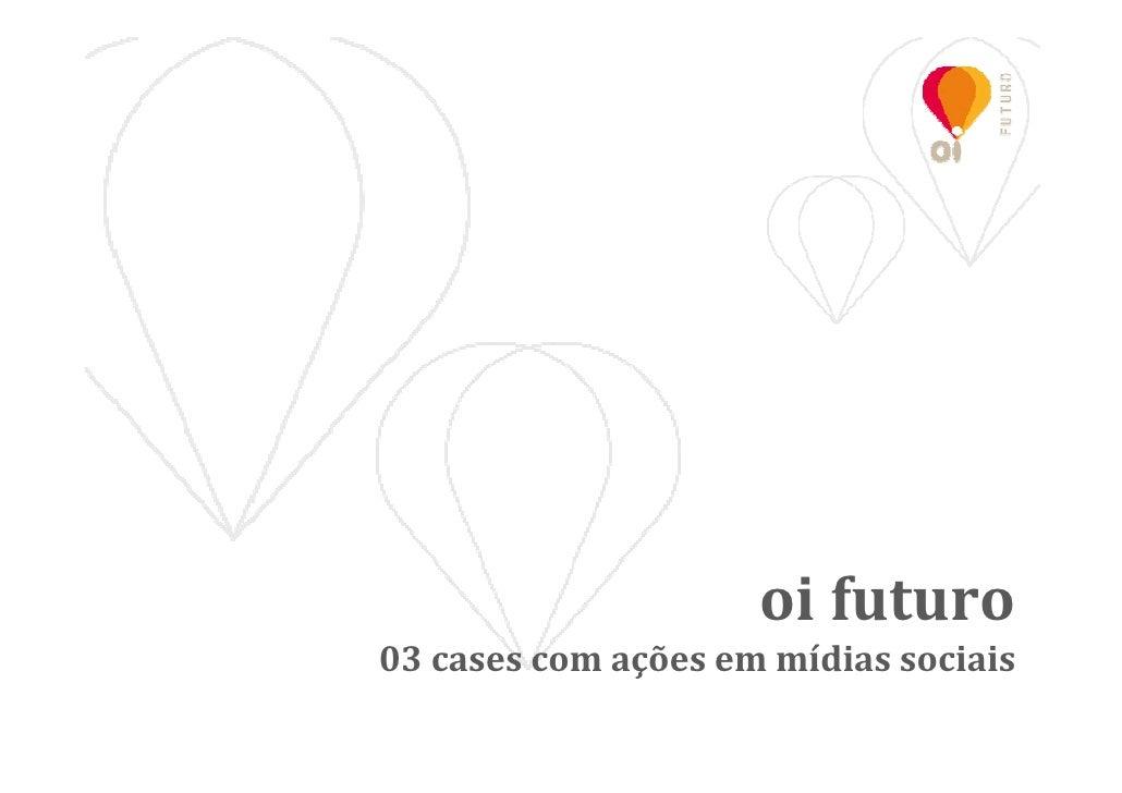 oi futuro 03 cases com ações em mídias sociais