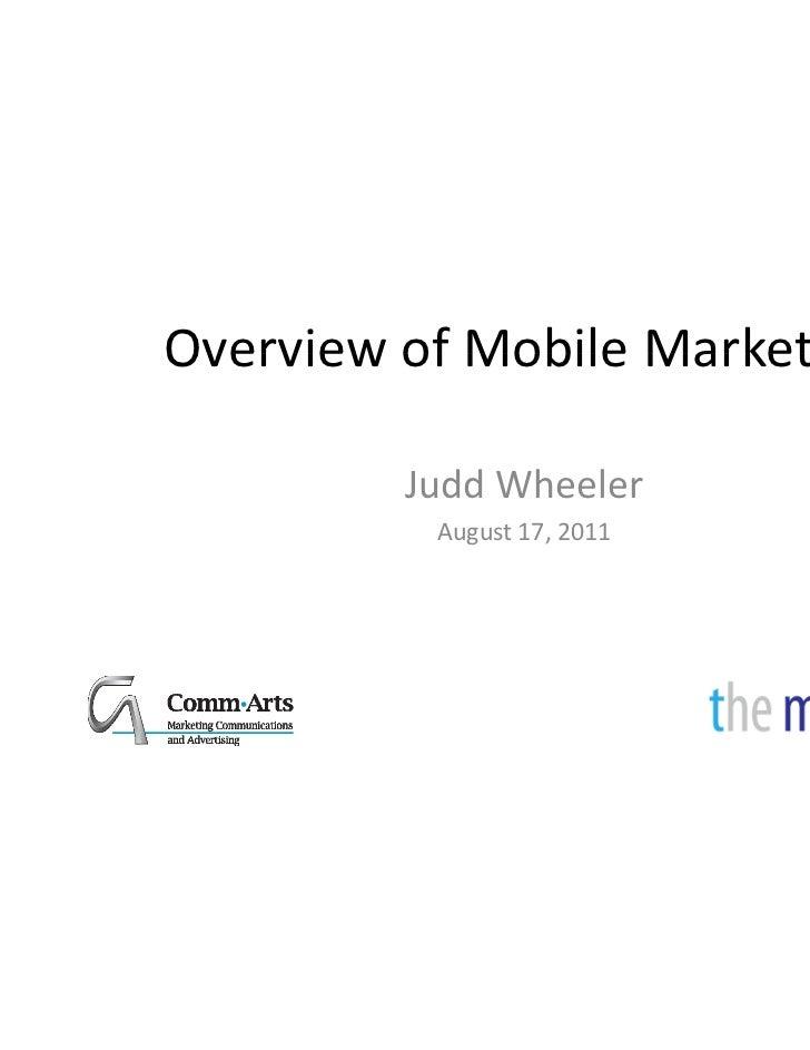 OverviewofMobileMarketingOverview of Mobile Marketing         JuddWheeler          August17,2011