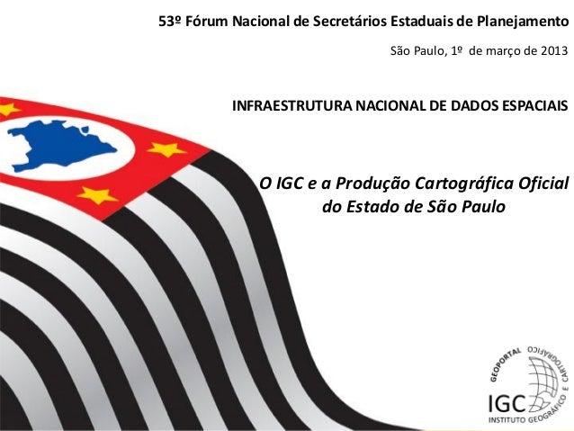 53º Fórum Nacional de Secretários Estaduais de Planejamento                                 São Paulo, 1º de março de 2013...