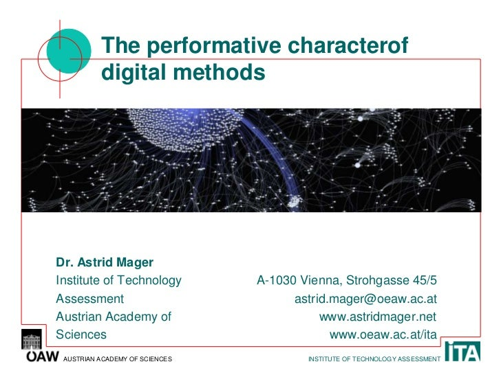 The performative characterof          digital methodsDr. Astrid MagerInstitute of Technology         A-1030 Vienna, Strohg...