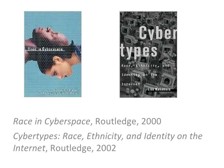 Race in Cyberspace , Routledge, 2000 Cybertypes: Race, Ethnicity, and Identity on the Internet , Routledge, 2002