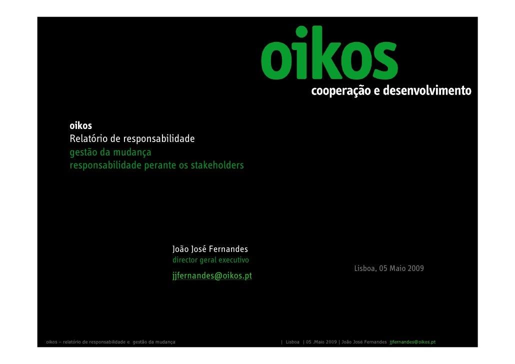 oikos           Relatório de responsabilidade           gestão da mudança           responsabilidade perante os stakeholde...