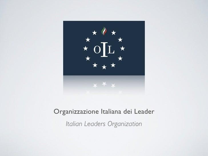 Organizzazione Italiana dei Leader     Italian Leaders Organization