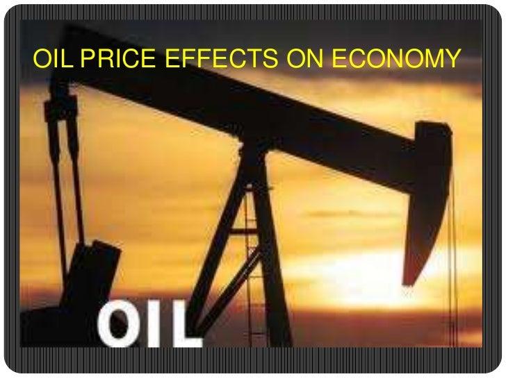 OIL PRICE EFFECTS ON ECONOMY