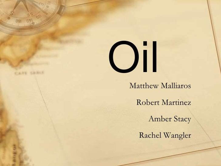 Oil<br />Matthew Malliaros<br />Robert Martinez <br />Amber Stacy<br />Rachel Wangler<br />