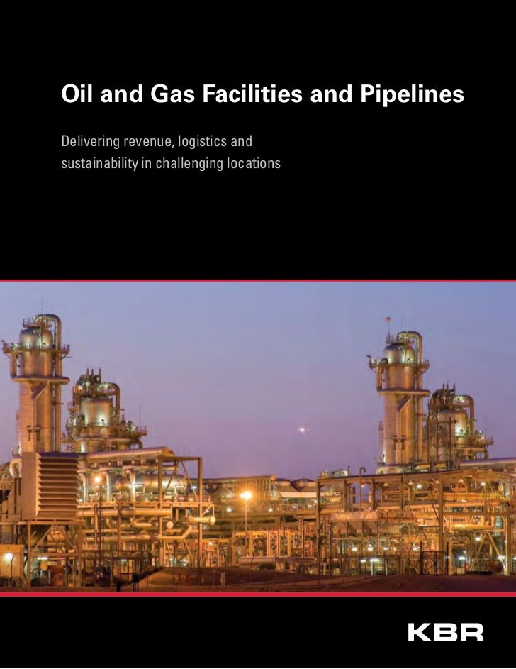 Oil and Gas Facilities and PipelinesDelivering revenue, logistics andsustainability in challenging locations