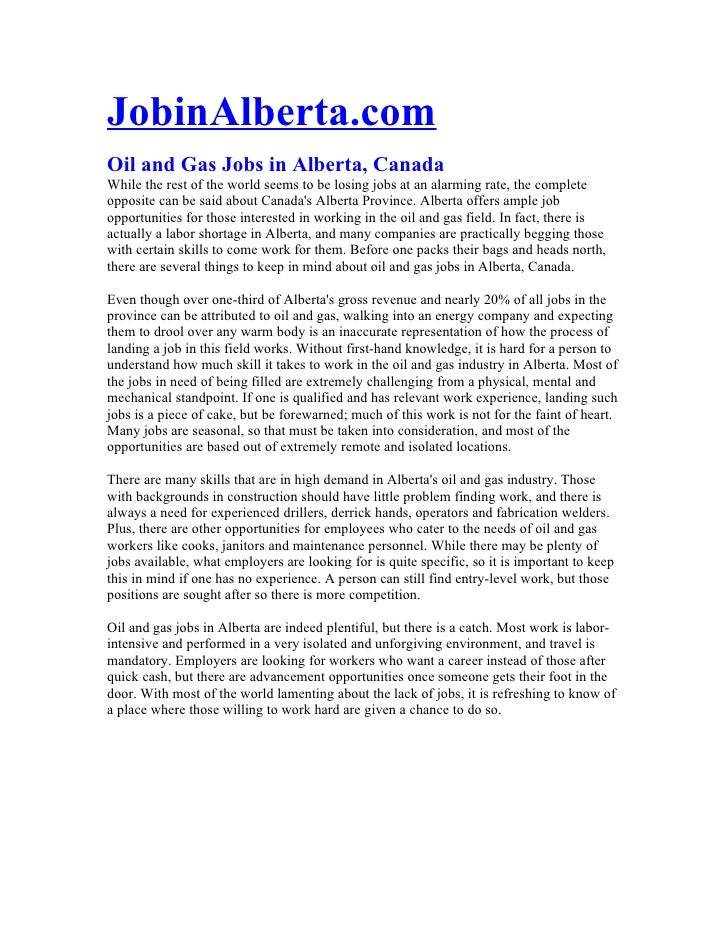 JobinAlberta.com Oil and Gas Jobs in Alberta, Canada While the rest of the world seems to be losing jobs at an alarming ra...