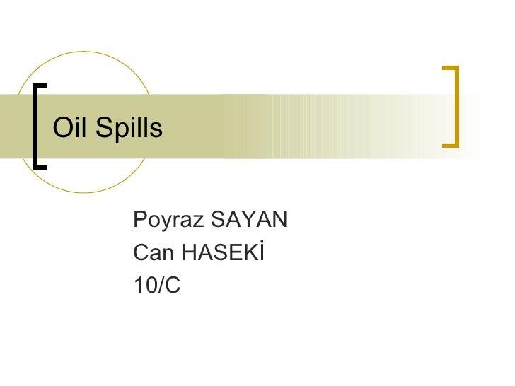 Oil Spills Poyraz SAYAN Can HASEKİ 10/C