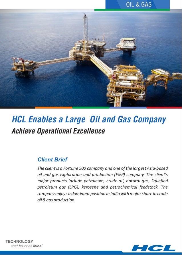 The client is a Fortune 500 company and one of the largest Asia-based oil and gas exploration and production (E&P) company...