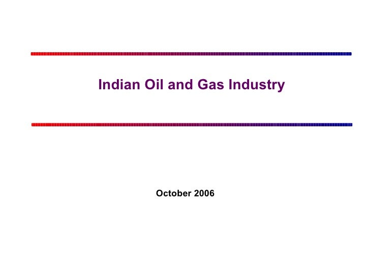 Indian Oil and Gas Industry October 2006