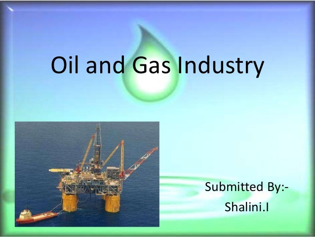 Oil and gas industry ppt toneelgroepblik Gallery