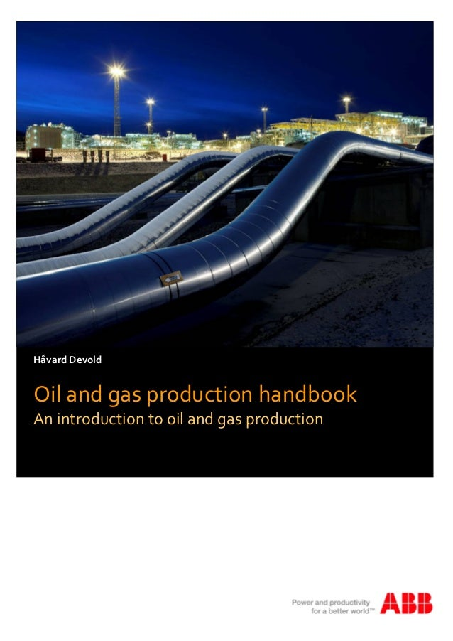 Håvard Devold  Oil and gas production handbook An introduction to oil and gas production