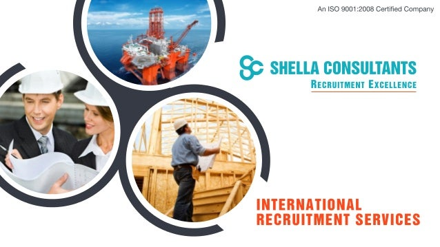 An ISO 9001:2008 Certified Company           & SHELLA cousuunms  Bacnunmsm EXCELLENCE  INTERNATIONAL RECRUITMENT SERVICES