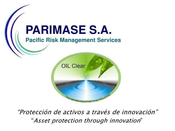 "PARIMASE S.A. <br />Pacific Risk Management Services<br />""Protección de activos a través de innovación""<br />""Asset prote..."