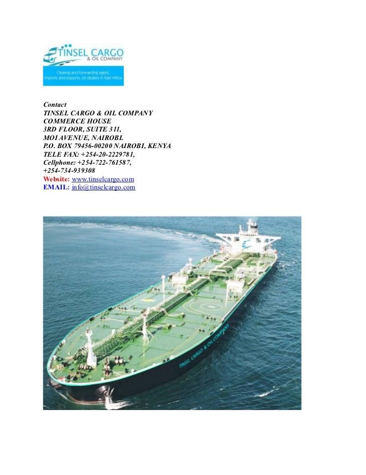ContactTINSEL CARGO & OIL COMPANYCOMMERCE HOUSE3RD FLOOR, SUITE 311,MOI AVENUE, NAIROBI.P.O. BOX 79456-00200 NAIROBI, KENY...