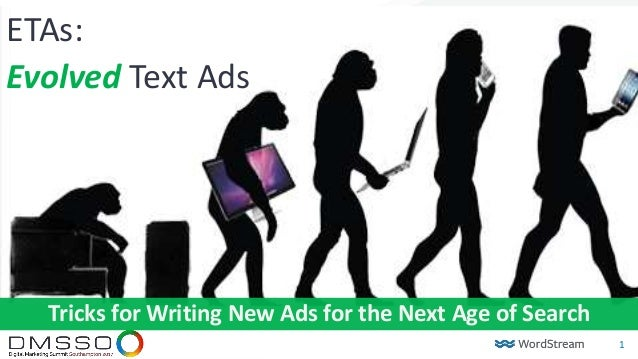 1 ETAs: Evolved Text Ads Tricks for Writing New Ads for the Next Age of Search