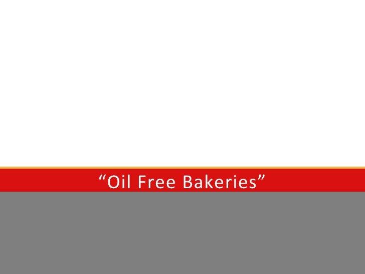 """Oil Free Bakeries"""