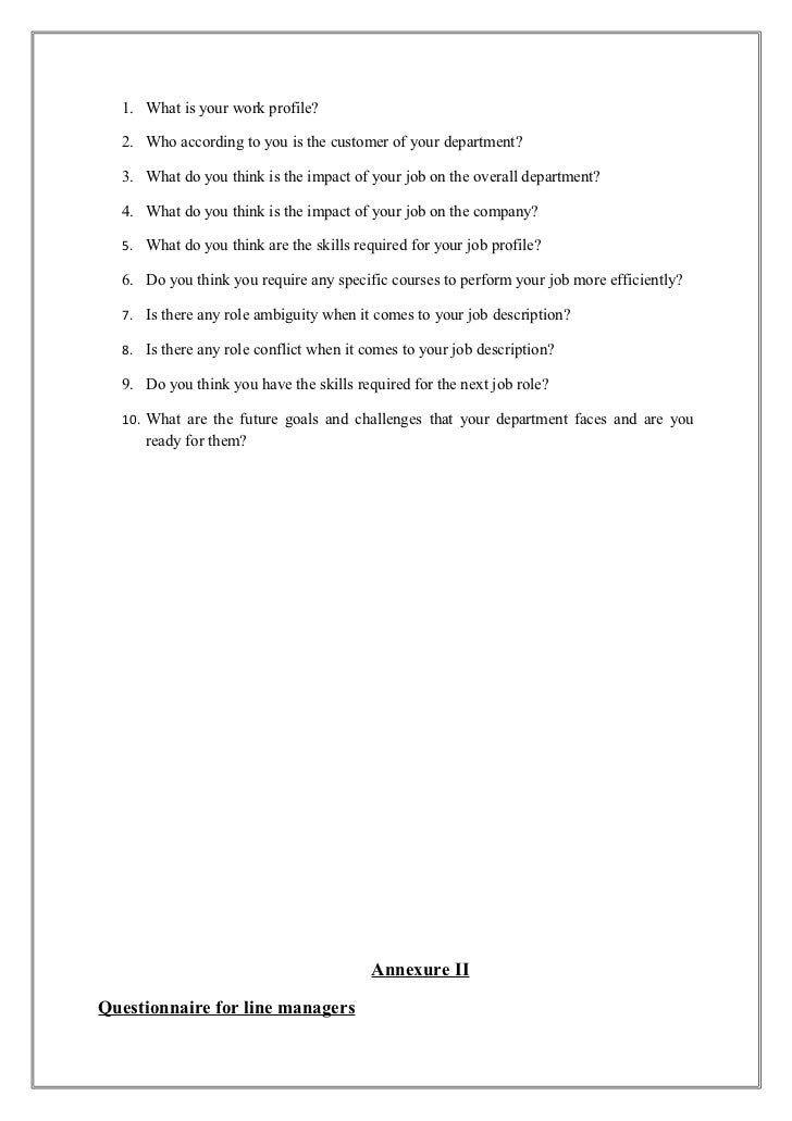 1. What is your work profile?  2. Who according to you is the customer of your department?  3. What do you think is the im...