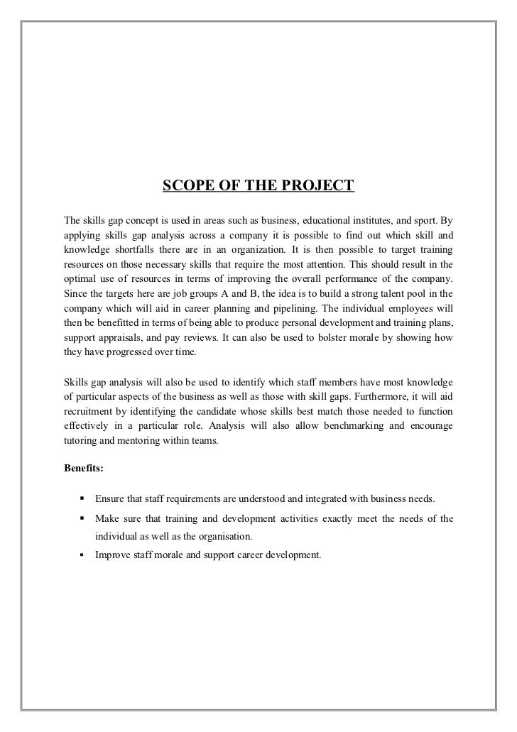 SCOPE OF THE PROJECTThe skills gap concept is used in areas such as business, educational institutes, and sport. Byapplyin...