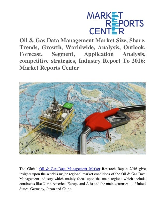 Oil & Gas Data Management Market Size, Share, Trends, Growth, Worldwide, Analysis, Outlook, Forecast, Segment, Application...