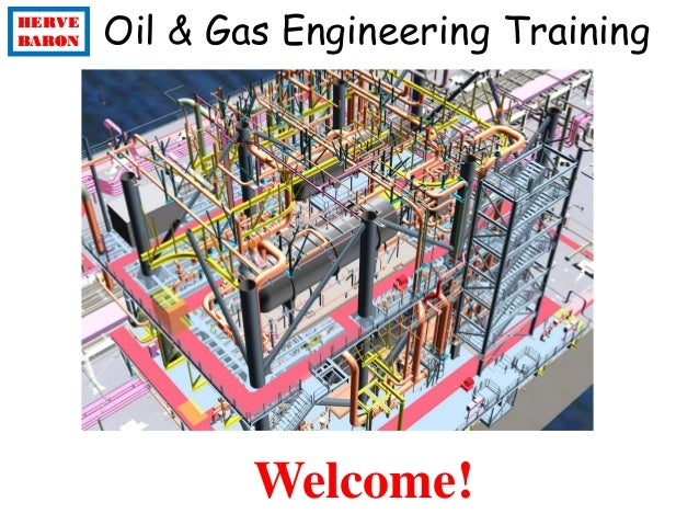 HERVE BARON HERVE BARON Oil & Gas Engineering Training Welcome!