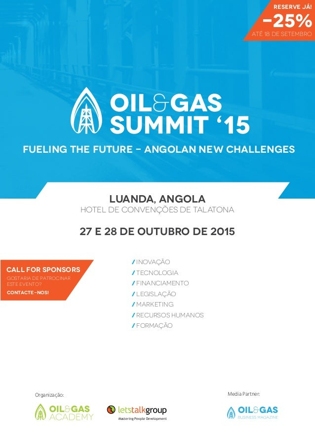 27 E 28 DE OUTUBRO de 2015 fueling the future - angolan new challenges LUANDA, ANGOLA HOTEL DE CONVENÇÕES DE TALATONA / in...