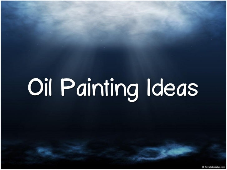 Oil Painting Ideas