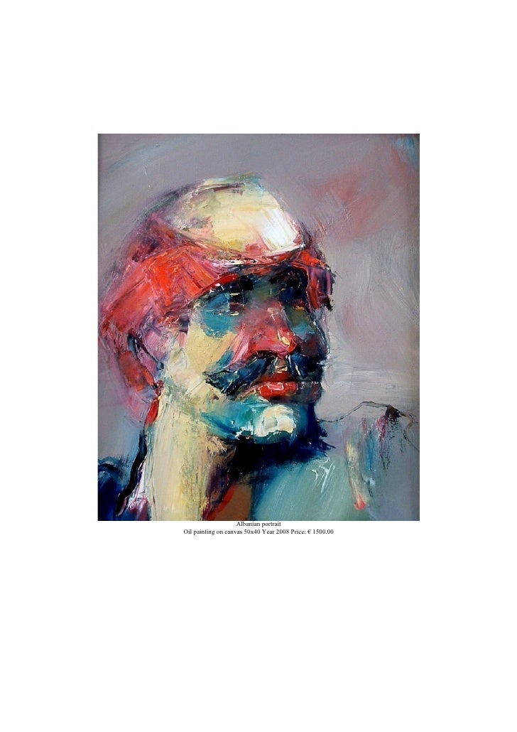 Albanian portrait Oil painting on canvas 50x40 Year 2008 Price: € 1500.00