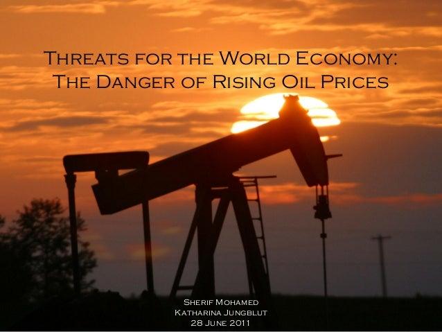 Threats for the World Economy: The Danger of Rising Oil Prices            Sherif Mohamed           Katharina Jungblut     ...