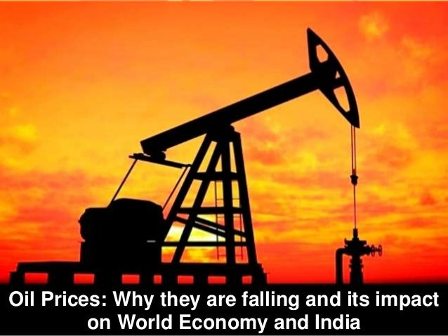 Oil Prices: Why they are falling and its impact on World Economy and India
