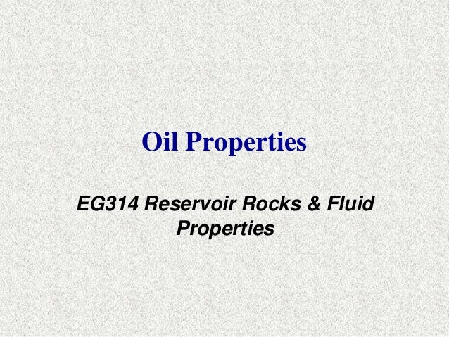 Oil Properties  EG314 Reservoir Rocks & Fluid  Properties