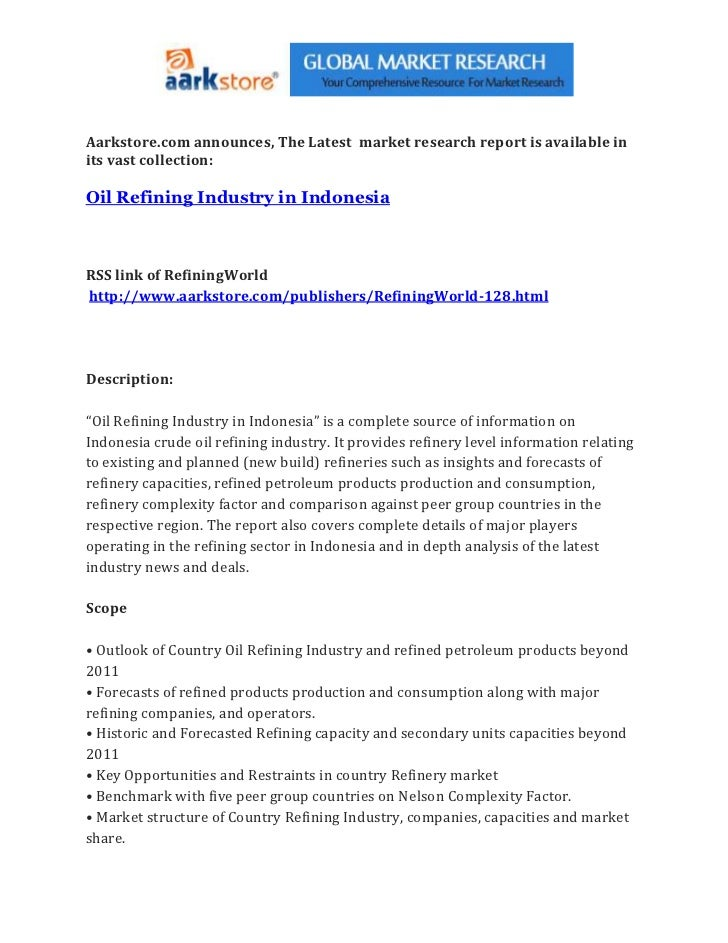 Aarkstore.com announces, The Latest market research report is available inits vast collection:Oil Refining Industry in Ind...