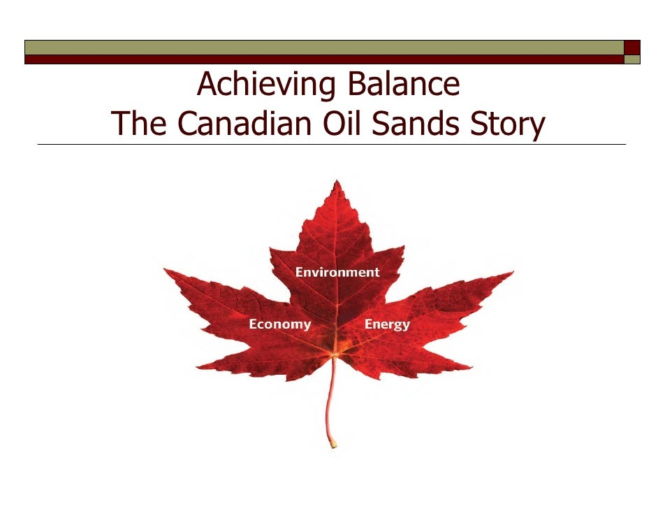 Achieving BalanceThe Canadian Oil Sands Story