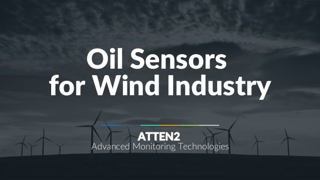 Emerging Technology Day - 2016 1 Oil Sensors for Wind Industry ATTEN2 Advanced Monitoring Technologies