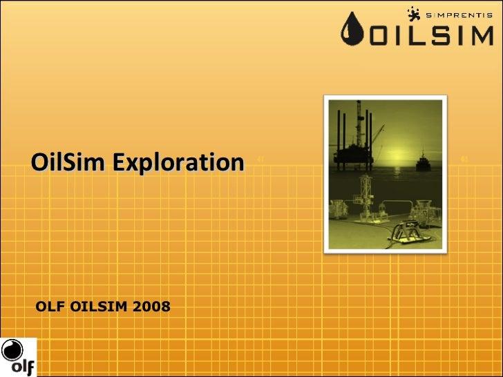 OilSim Exploration OLF OILSIM 2008