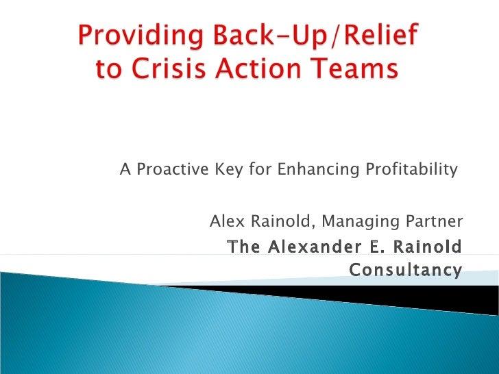 A Proactive Key for Enhancing Profitability  Alex Rainold, Managing Partner The Alexander E. Rainold Consultancy