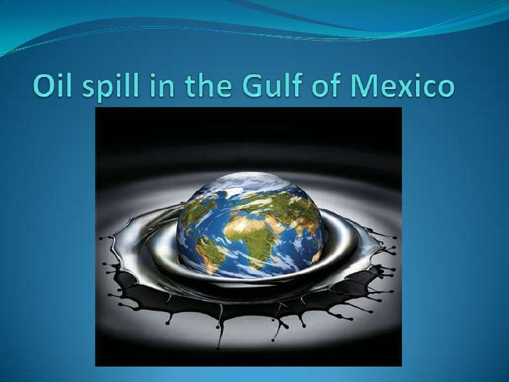Oil spill in the Gulf of Mexico<br />