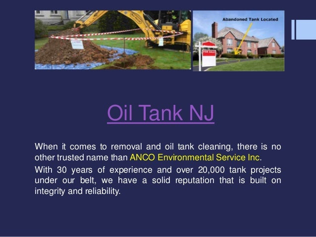 Oil Tank NJ  When it comes to removal and oil tank cleaning, there is no  other trusted name than ANCO Environmental Servi...