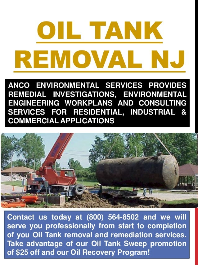 OIL TANK REMOVAL NJ Contact us today at (800) 564-8502 and we will serve you professionally from start to completion of yo...